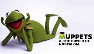 Post image for The Muppets and The Power of Nostalgia