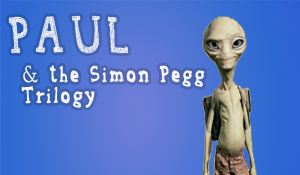 Post image for Paul & The Simon Pegg Trilogy